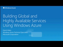 Building Global and Highly Available Services Using Windows Azure