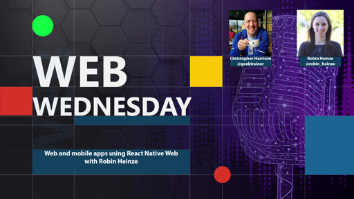 Web Wednesday: Web and mobile apps using React Native Web with Robin Heinze