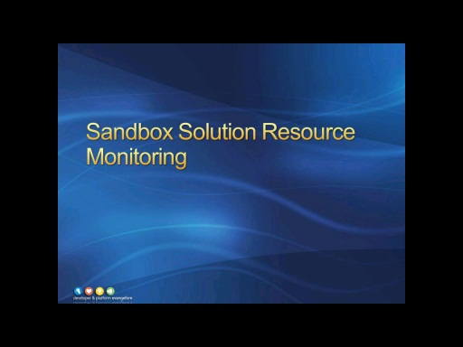 Session 2 - Part 4 - Sandboxed Solutions - Resource Monitoring