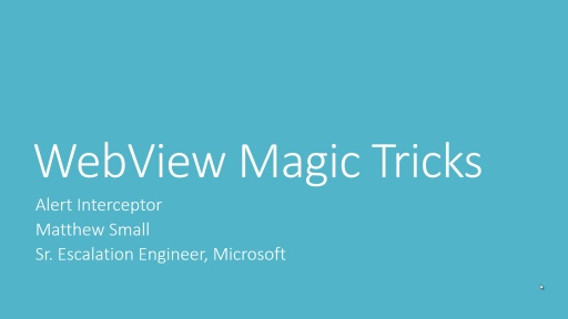 WebView Magic Tricks Series Part 3: Alert Interceptor