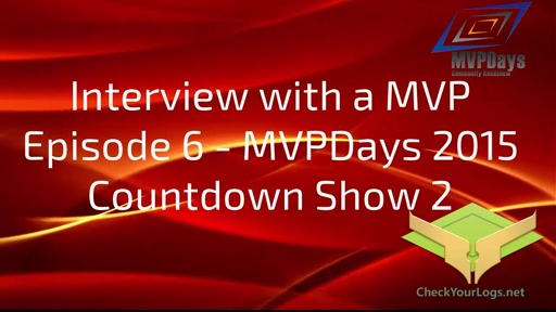 Episode 6 - MVPDays 2015 Countdown Show 2