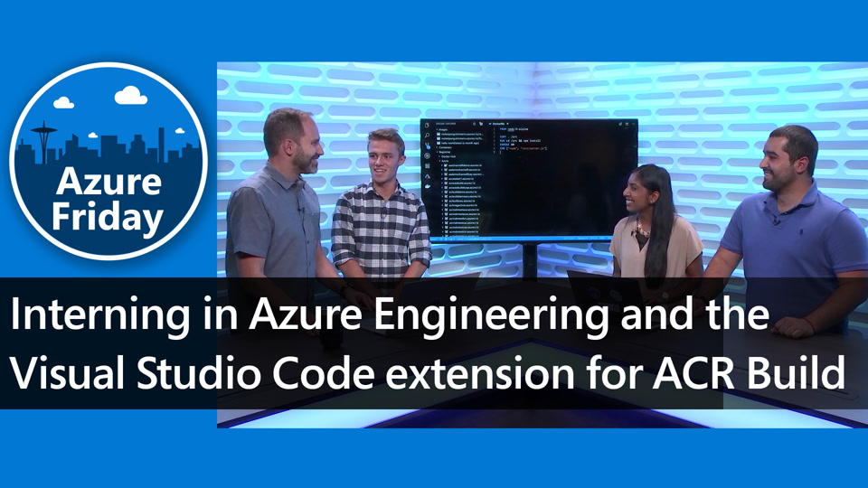 Interning in Azure Engineering and the Visual Studio Code extension for ACR Build
