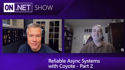 Reliable Async Systems with Coyote - Part 2