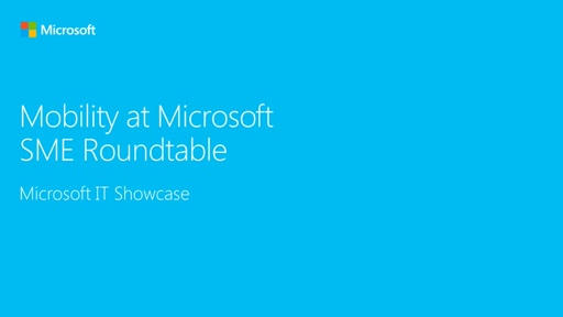 Enterprise Mobility at Microsoft (March 2016 SME Roundtable)