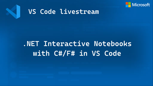 .NET Interactive Notebooks with C#/F# in VS Code