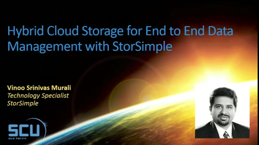 Sponsor Session: Hybrid Cloud Storage for End to End Data Management with StorSimple