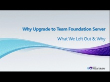 Why Upgrade from Visual SourceSafe to Team Foundation Server, Part 5 - What We Left Out and Why
