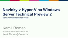 Novinky v Hyper-V na Windows Server TP 2 - VM Runtime Memory Resize
