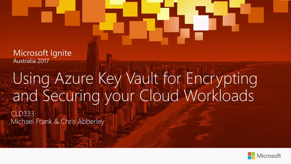 Using Azure Key Vault for Encrypting and Securing your Cloud Workloads
