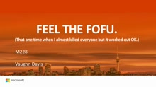 Feel the FOFU: that one time I nearly killed everyone but it worked out OK