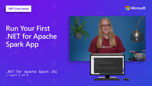 Run Your First .NET for Apache Spark App [2 of 8]