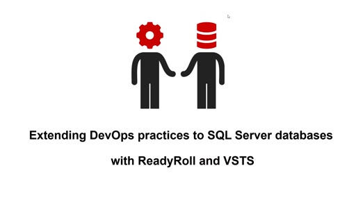 Extending DevOps Practices to SQL Server Databases with ReadyRoll and VSTS