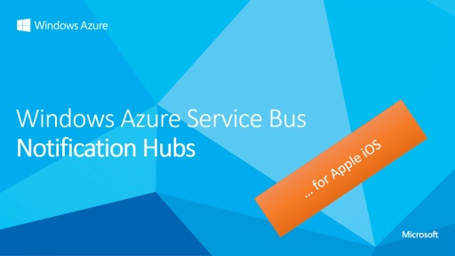 Service Bus Notification Hubs - Code Walkthrough - iOS Edition