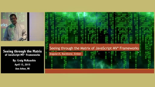 Seeing through the Matrix of JavaScript MV* Frameworks by Craig McKeachie