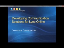 Session 9 - Part 2 - Developing Contextual Conversation Solutions for Lync Online