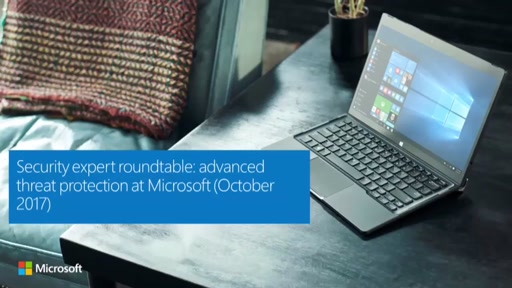 Security expert roundtable: advanced threat protection at Microsoft (October 2017)