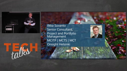 Tech Talks 2016 Plantronics Stage Projektihallinnan ratkaisut: Project Server ja Project Online