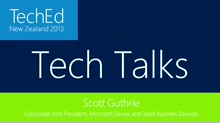 TechTalks: Scott Guthrie - Corporate Vice President - Windows Azure