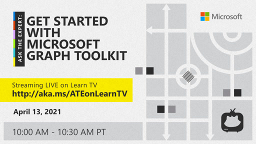 Ask the Expert: Getting Started with Microsoft Graph Toolkit