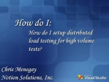 [How Do I:] Set Up Distributed Load Testing for High Volume Tests?