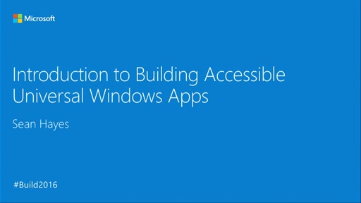 Introduction to Building Accessible UWP Apps
