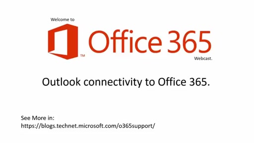 Support Corner Webcast: Outlook connectivity to Office 365