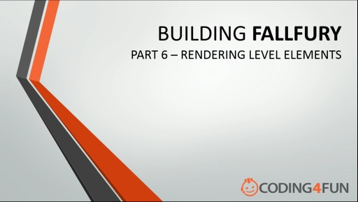 Fall Fury: Part 6 - Rendering Level Elements