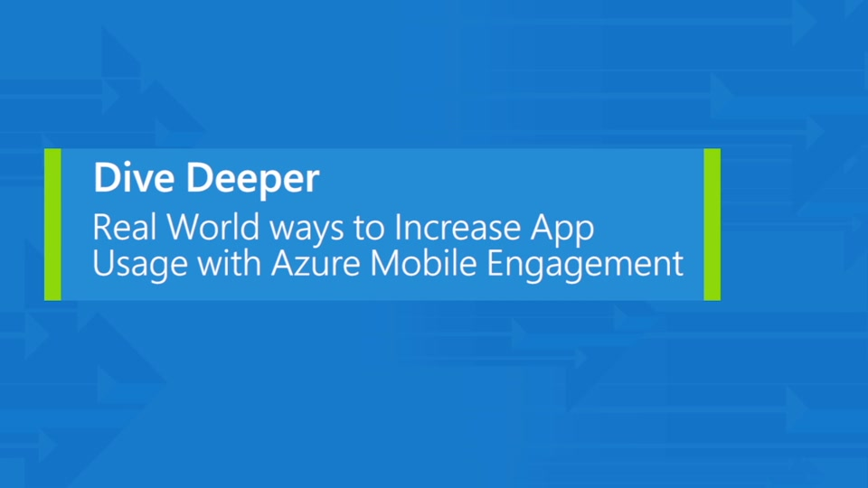 Real world ways to increase app usage with Azure Mobile Engagement