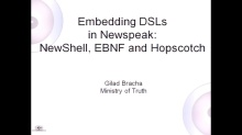 Gilad Bracha: Embedding DSLs in Newspeak - EBNF, Hopscotch, and NewShell