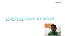 Descobrindo Windows 8 - Evitando distrações na Interface Parte 1
