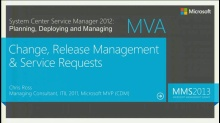 MVA: System Center Service Manager 2012: Change Management