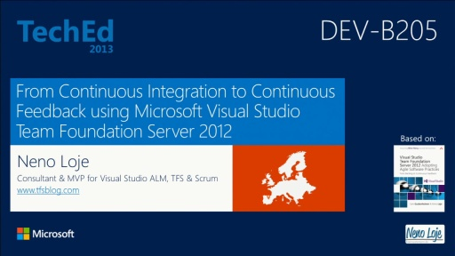 From Continuous Integration to Continuous Feedback Using Microsoft Visual Studio Team Foundation Server 2012