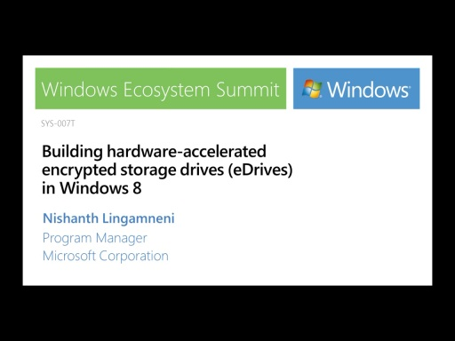 Building Hardware-accelerated Encrypted Storage Devices (eDrives) in Windows 8