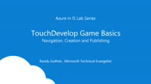 TouchDevelop Game Basics: Syntax, Creation and Publication