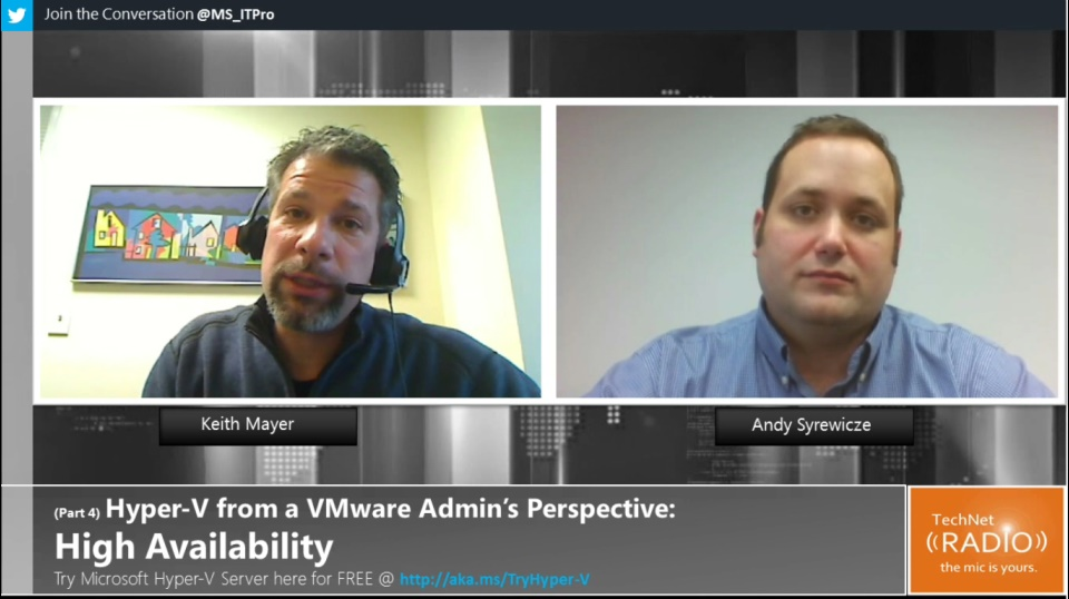 TechNet Radio: (Part 4) Hyper-V from a VMware Admin's Perspective - High Availability