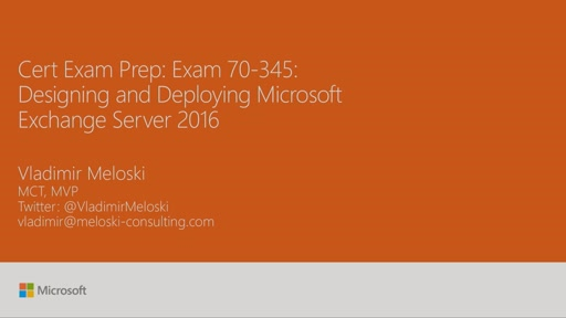 Cert Exam Prep: Exam 70-345: Designing and Deploying Microsoft Exchange Server 2016
