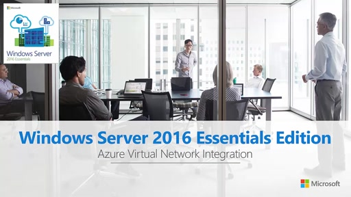 Windows Server 2016 Essentials with Azure virtual network integration overview