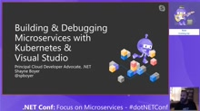 Building & Debugging Microservices faster using Kubernetes and Visual Studio