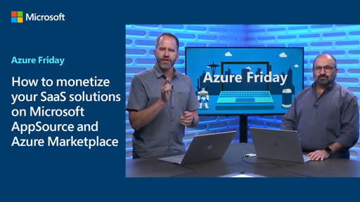 How to monetize your SaaS solutions on Microsoft AppSource and Azure Marketplace