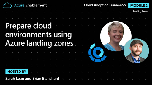 Prepare cloud environments using Azure landing zones | Landing zones Ep.1 : Cloud Adoption Framework