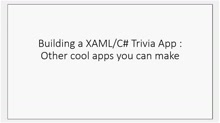 How to build your first Windows 8 trivia app (Part 6):Other cool app ideas