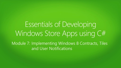 Essentials of Developing Windows Store Apps using C#: (07) Implementing Windows 8 Contracts, Tiles and User Notifications