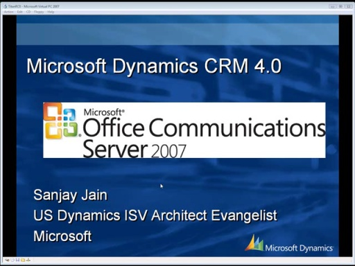 Microsoft Dynamics CRM 4.0 Office Communication Server 2007 with Sanjay Jain