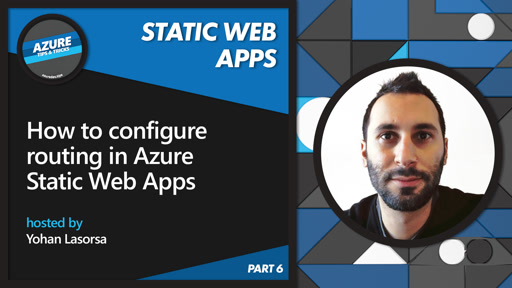How to configure routing in Azure Static Web Apps [6 of 16] | Azure Tips and Tricks: Static Web Apps