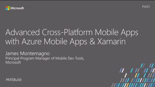 Advanced cross-platform mobile apps with Azure Mobile Apps and Xamarin
