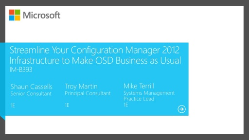Streamline Your Configuration Manager 2012 Infrastructure to Make OSD Business as Usual