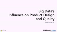 Big Data's Influence on Product Design and Quality
