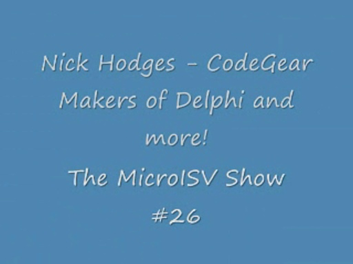Video Version: It's all about the code... CodeGear that is! - Nick Hodges of CodeGear talks about Co