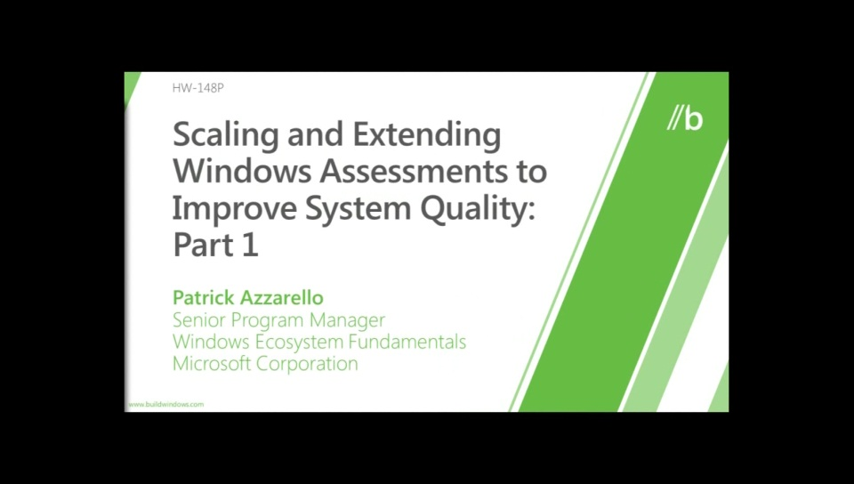 Scaling And Extending Windows Assessments To Improve System Quality (Part I & II)