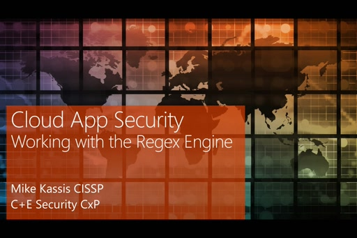 Microsoft Cloud App Security - Working with the Regex Engine